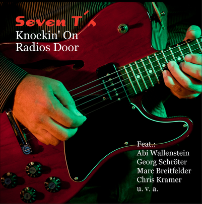 "SEVEN T's ""Knockin' on Radios Door"""