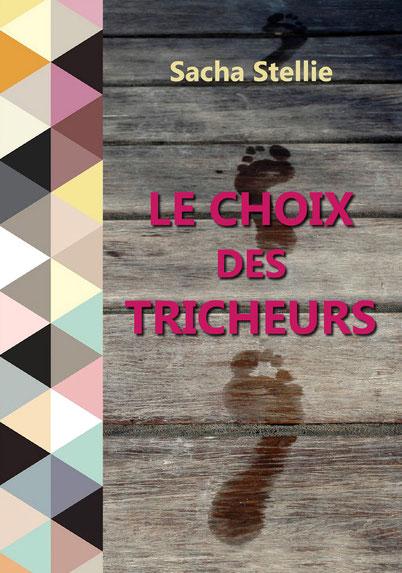 Sacha Stellie; le choix des tricheurs; feelgood book; idée lecture;