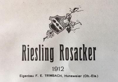 Riesling Rosacker 1912 -  Grâce à F.E. Trimbach , le Rosacker et les Vins de Hunawihr acquièrent dés le début du XXe siècle une renommée internationale