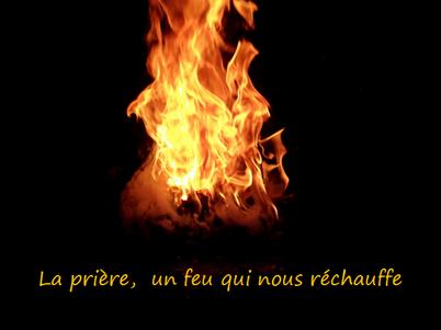 La prière, un feu qui nous réchauffe