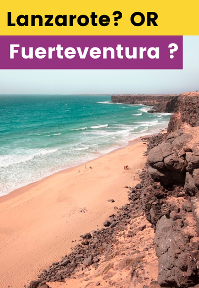 Lanzarote or Fuerteventura? Which island to choose and why !