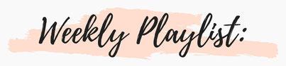 Überschrift Weekly Playlist RiekesBlog