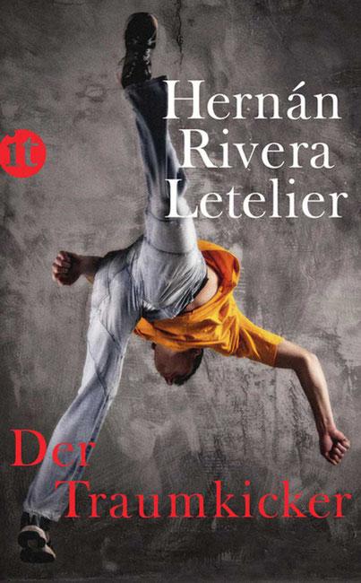 Chile Roman Der Traumkicker von Hernan Rivera Letelier
