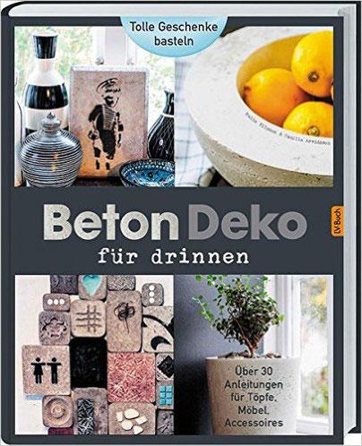 Beton-Deko für Drinnen, Camilla Arvidsson, Malia Nilsson, Über 30 Anleitungen für Töpfe, Möbel Accessoires, Wandelbar Wohnen