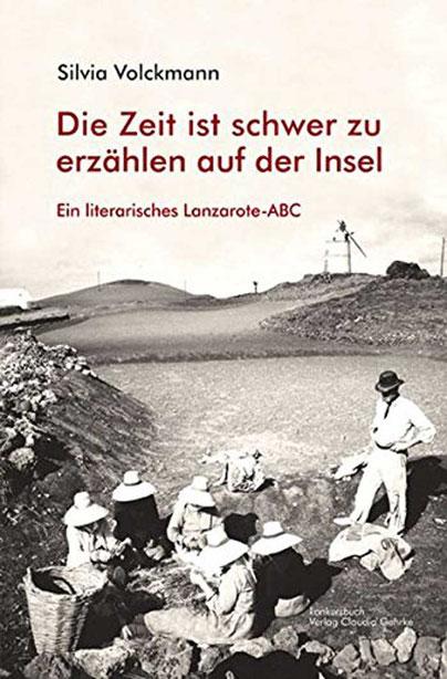 Ein literarisches Lanzarote-ABC Silvia Volckmann
