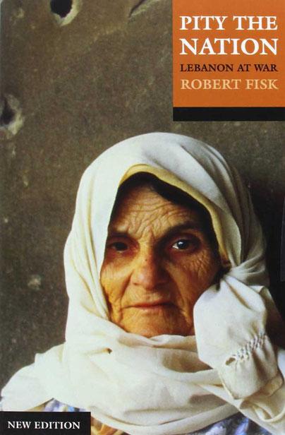 Libanon Buch Pity the Nation  von Robert Fisk