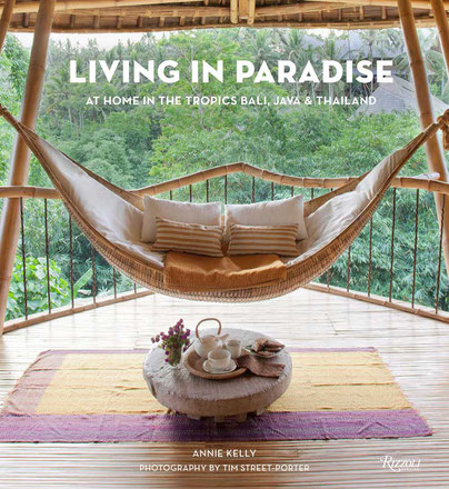 Living in Paradise  At Home in the Tropics Bali, Java, Thailand
