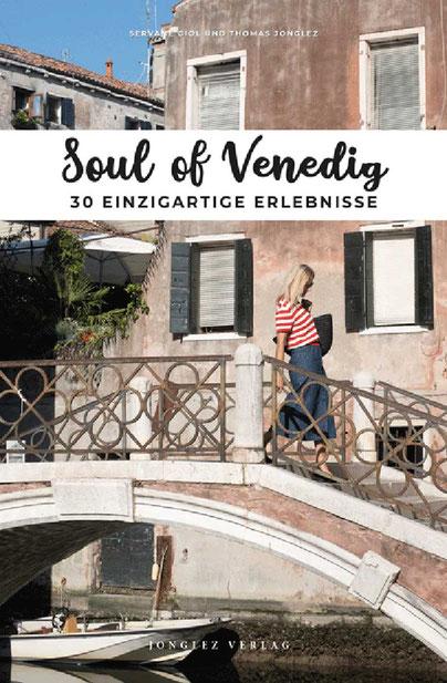 Reiseführer Soul of Venedig: 30 einzigartige Erlebnisse