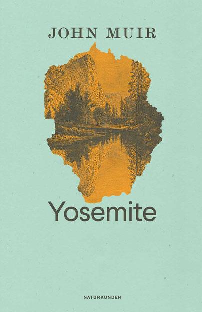 Yosemite von John Muir  Naturkunden