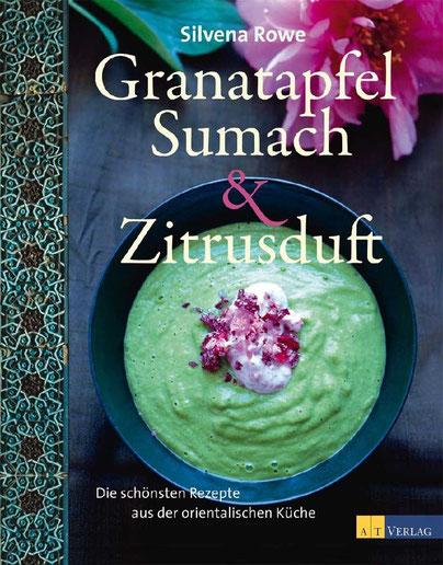 Kochbuch Granatapfel, Sumach & Zitrusduft orientalischen Küche