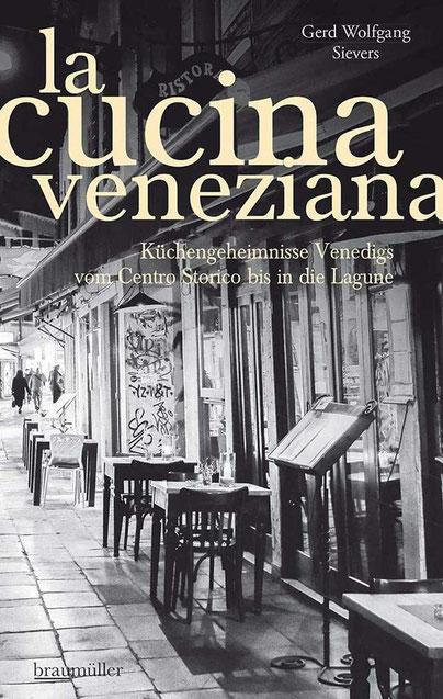 La Cucina Veneziana. Küchengeheimnisse Venedigs Gerd Wolfgang Sievers