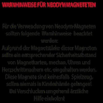 wARNHINWEISE FÜR DEN GEBRAUCH VON NEODYMMAGNETEN
