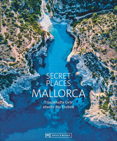 Mallorca Bildband Empfehlung - Bildband: Secret Places Mallorca. Traumhafte Orte abseits des Trubels