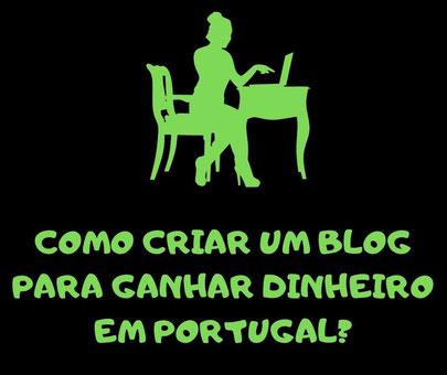 criar blog -ganhar dinheiro Portugal-
