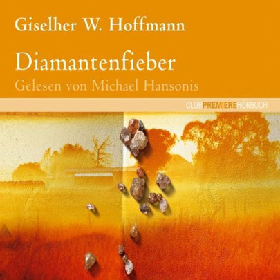 Namibia Roman Diamantenfieber von Giselher W. Hoffmann