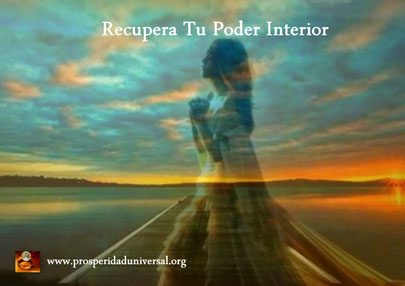 EL PODER INTERIOR II - RECUPERA TU PODER INTERIOR - PROSPERIDAD UNIVERSAL