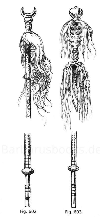 Fig. 602. Rossschweif mit offenem Haarbusch. Die innere hohle, 3,50 m hohe Stange ist bemalt, der obere Teil mit einem Gewebe aus Rosshaaren überzogen. Trophäe aus dem Feldzug von 1556 in Ungarn.  Fig. 603. Rossschweif mit geflochtenem Haarbusch. Oberhalb
