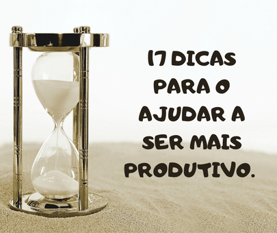 dicas valiosas-  mais produtivo-