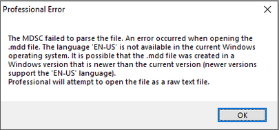 The MDSC failed to parse the file. An error occurred when opening the .mdd file. The language 'EN-US' is not available in the current Windows operating system. It is possible that the .mdd file was created in a Windows version that is newer than the curre