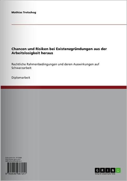 Chancen und Risiken bei Existenzgründungen aus der Arbeitslosigkeit heraus  Rechtliche Rahmenbedingungen und deren Auswirkungen auf Schwarzarbeit