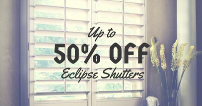 50% Off Eclipse Shutters