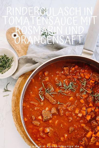 Rindergulasch in Tomatensauce mit Rosmarin und Orangensaft