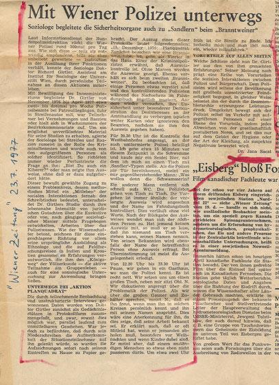 """Über meine Forschung bei der Wiener Polizei schrieb damals 1977 eine Freundin und Kollegin von mir, die Ethnologin Dr. Jana Salat, in der """"Wiener Zeitung"""" eine mich sehr ehrende Besprechung. Dafür sei Jana herzlich bedankt."""