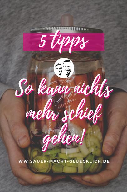 5 Tipps, damit beim Fermentieren nichts schief geht