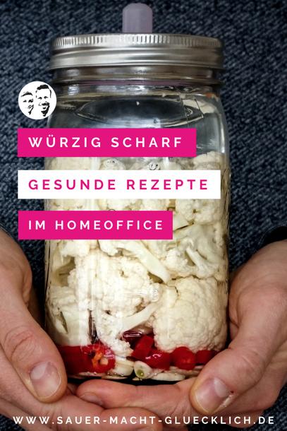 Gesunde Snacks & Brainfood im Homeoffice - Dein fermentierter würziger Blumenkohl