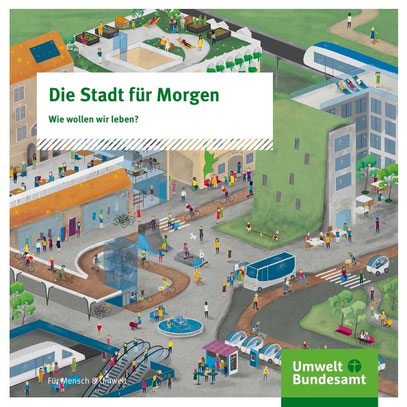 https://www.umweltbundesamt.de/publikationen/die-stadt-fuer-morgen-0