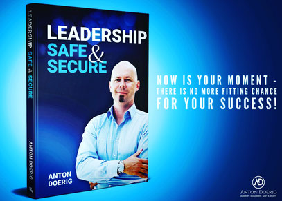 Leadership. Safe & Secure. - The New Book by Anton Doerig