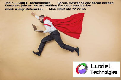 Job LUXIEL technologies nous recherchons plusieurs Scrum Master - apllication and resume are welcome