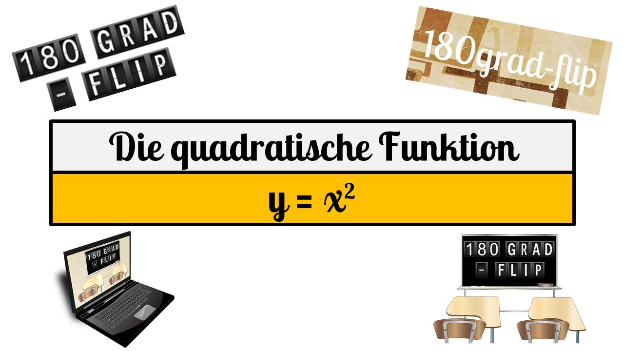 Algebra - Quadratische Funktion - Flipped Classroom - Sebastian Stoll