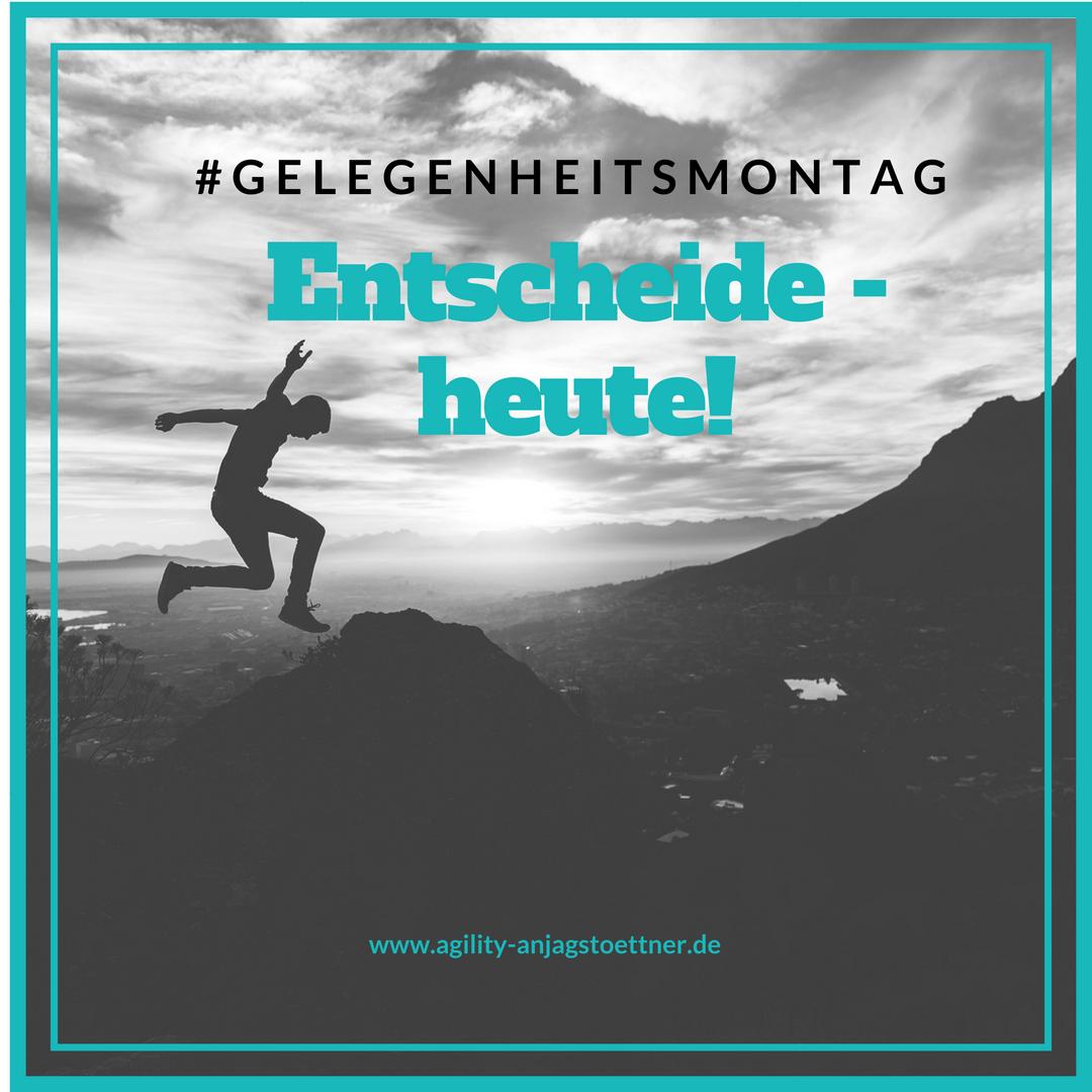 Impulswoche Entscheidung 03.-08.06.2018 - AGILITY - Anja Gstoettner ...