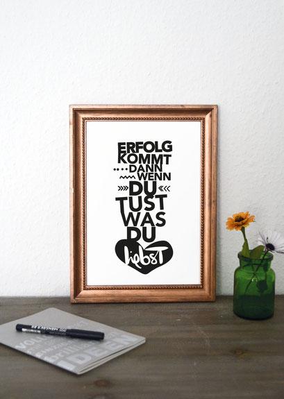 Kunstdruck Erfolg kommt, wenn du tust was du liebst!