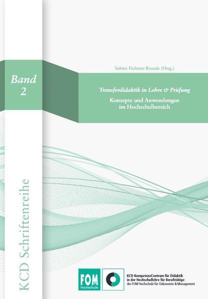 Bildquelle: https://www.fom.de/fileadmin/fom/forschung/KCD/FOM-KCD-Schriftenreihe-Band-02-Sabine-Fichtner-Rosada-Transferdidaktik-in-der-Lehre-2018.pdf