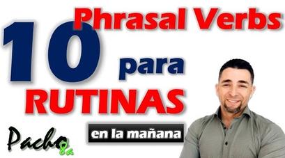Phrasal Verbs Rutina de la mañana Pacho8a