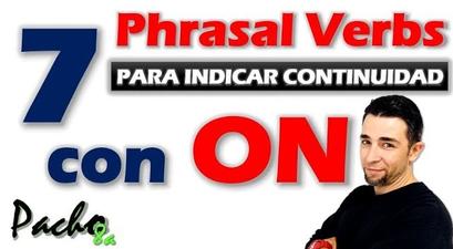 Phrasal Verbs con ON Pacho8a