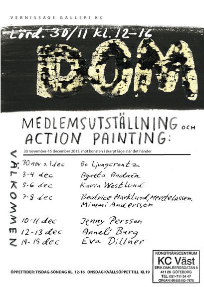 DOM, members group show at Galleri KC Väst, Gothenburg, Sweden. Action painting live 2013