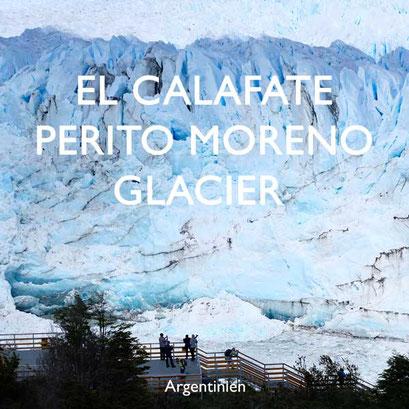 Reisebericht Patagonien El Calafate / Perito Moreno Reiseblog Edeltrips