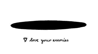 love your enemies, it drives them mad, arbeitsbegleitende gedankenskizze, copyright chantal labinski 2013