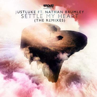 JustLuke feat. Nathan Brumley - Settle My Heart (Remixes by Flauschig, Premeson, Toby Webster)