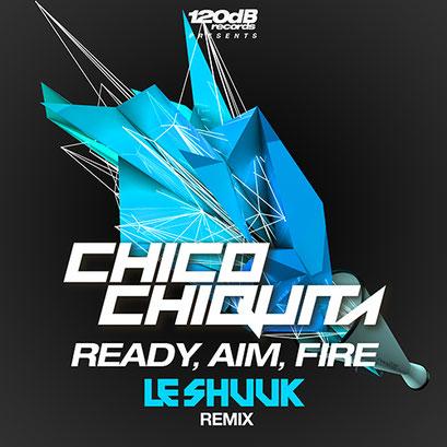 Chico Chiquita - Ready, Aim, Fire! (Le Shuuk Remix)