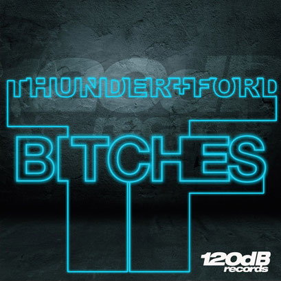 Thunder + Ford - Bitches