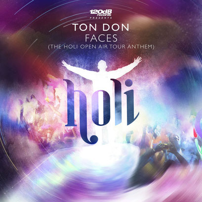 Ton Don - Faces (The Holi Open Air Tour Anthem)