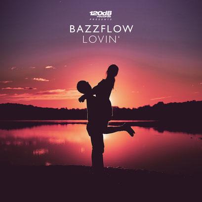 Bazzflow - Lovin*
