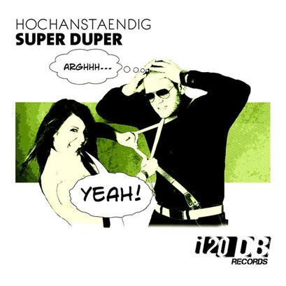 Hochanstaendig Super Duper