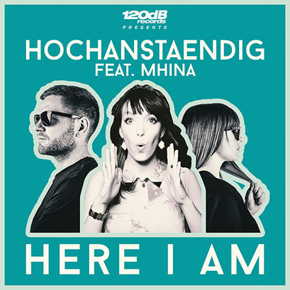 Hochanstaendig feat. Mhina - Here I Am