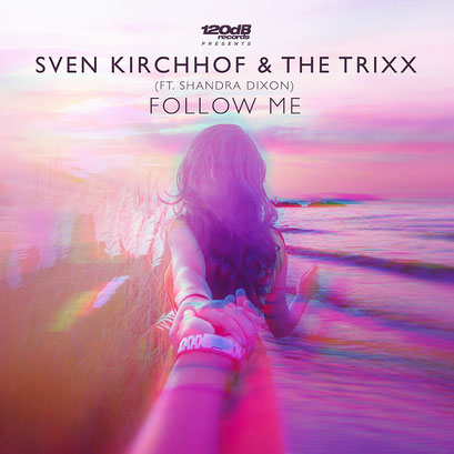 Sven Kirchhof & The Trixx - Follow Me (feat. Shandra Dixon)