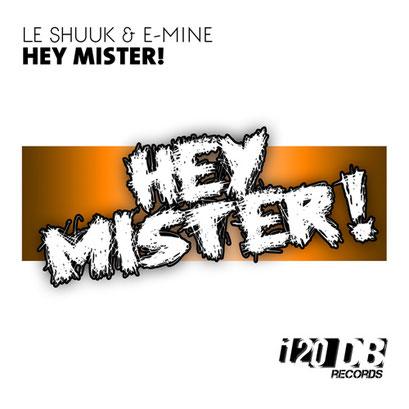 Le Shuuk & E-mine - Hey Mister!